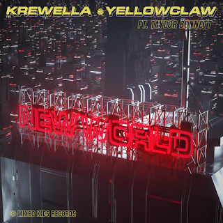 Krewella & Yellow Claw New World (feat. Taylor Bennett)