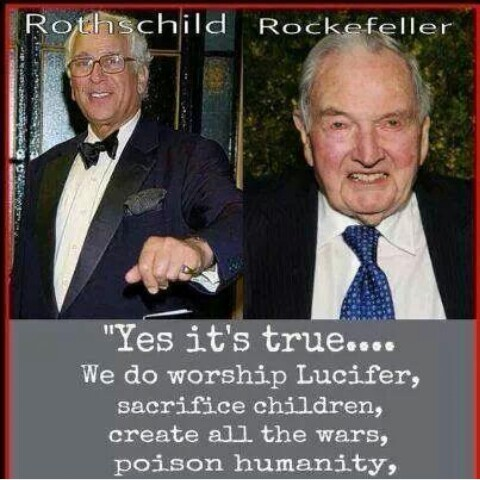 """Lucifer is very much alive, He is our god, and we are His chosen people."" -Mayer Amschel Rothschild-"