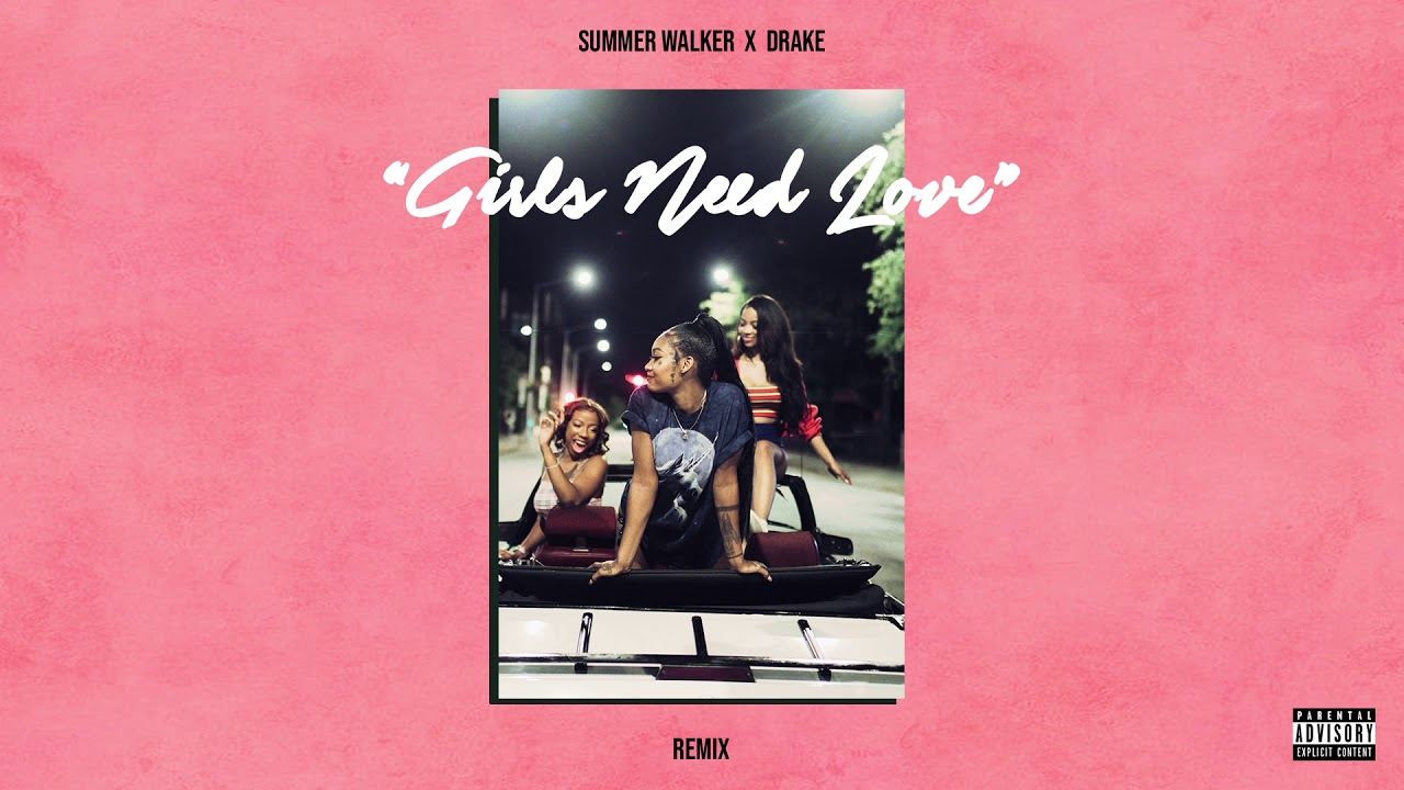 Summer Walker x Drake - Girls Need Love Remix Lyrics - Album Last Day of Summer