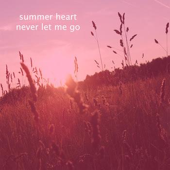 2318139447-1 Summer Heart - Never Let Me Go [7.4]
