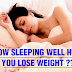 How Sleeping Well Helps You Lose Weight?