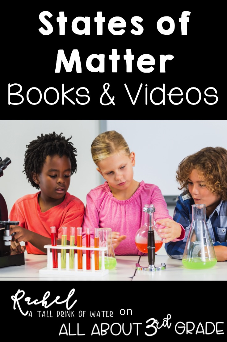 States of Matter books and videos to teach about solids, liquids, and gases in an elementary classroom.