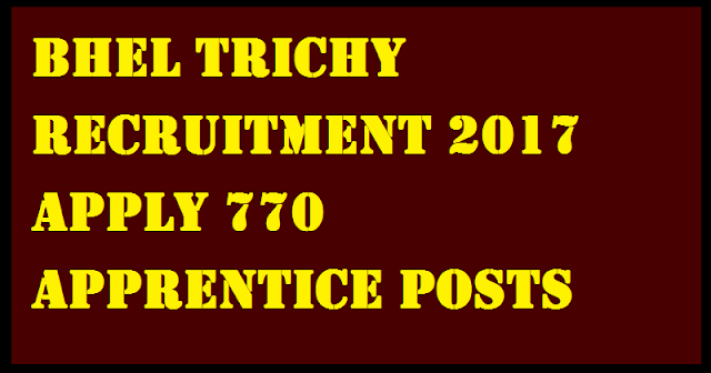 : Bharat Heavy Electricals Limited - BHEL Trichy Recruitment 2017 notification has been issued for 770 Fitter / Welder (G&E) / Turner / Machinist, AC & Refrigeration, Instrument Mechanic, Electronic Mechanic / Wireman / Electrician / Carpenter, Plumber, MLT pathology vacancies.