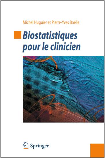 Livre : Biostatistiques pour le clinicien - Huguier Michel PDF
