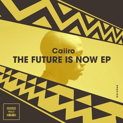 Caiiro - The Future Is Now [EP]