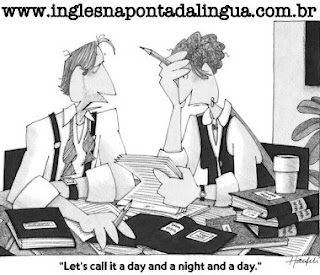 """O que significa """"call it a day""""?"""