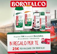 Logo Borotalco ti regala 1.320 Carte Trenitalia da 25 euro : premio sicuro