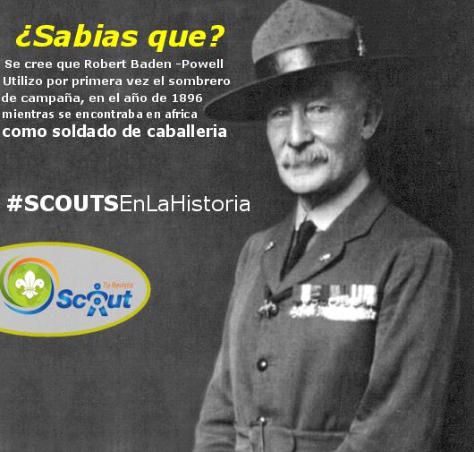 Scouts En La Historia El Sombrero De Bp Tu Revista Scout