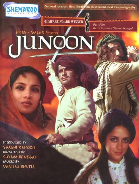 "Junoon, aka ""The Obsession"", starring  includes Jennifer Kendal, Shabana Azmi, Nafisa Ali, Kulbhushan Kharbanda, Naseeruddin Shah, and Shashi Kapoor, Directed by Shyam Benegal"