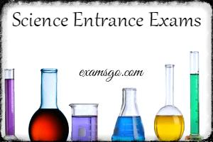 Science entrance Exams