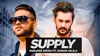 SUPPLY LYRICS – Gurjas Sidhu   Karan Aujla