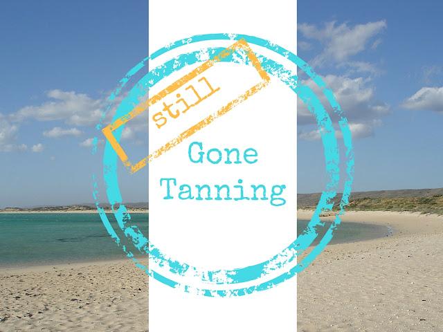 still gone tanning