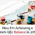 How I'm Achieving a Work-Life Balance in 2017