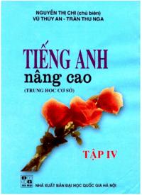 Tiếng Anh Nâng Cao THCS Tập 4 - Nguyễn Thị Chi