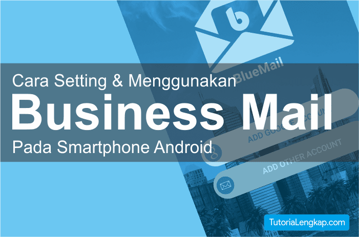 Cara Setting Email POP3 dan IMAP pada smartphone android