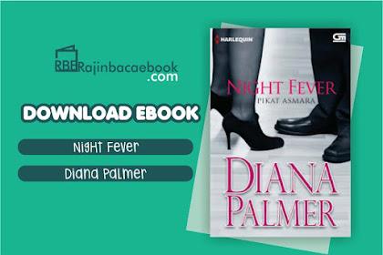 Download Novel Night Fever: Pikat Asmara by Diana Palmer Pdf