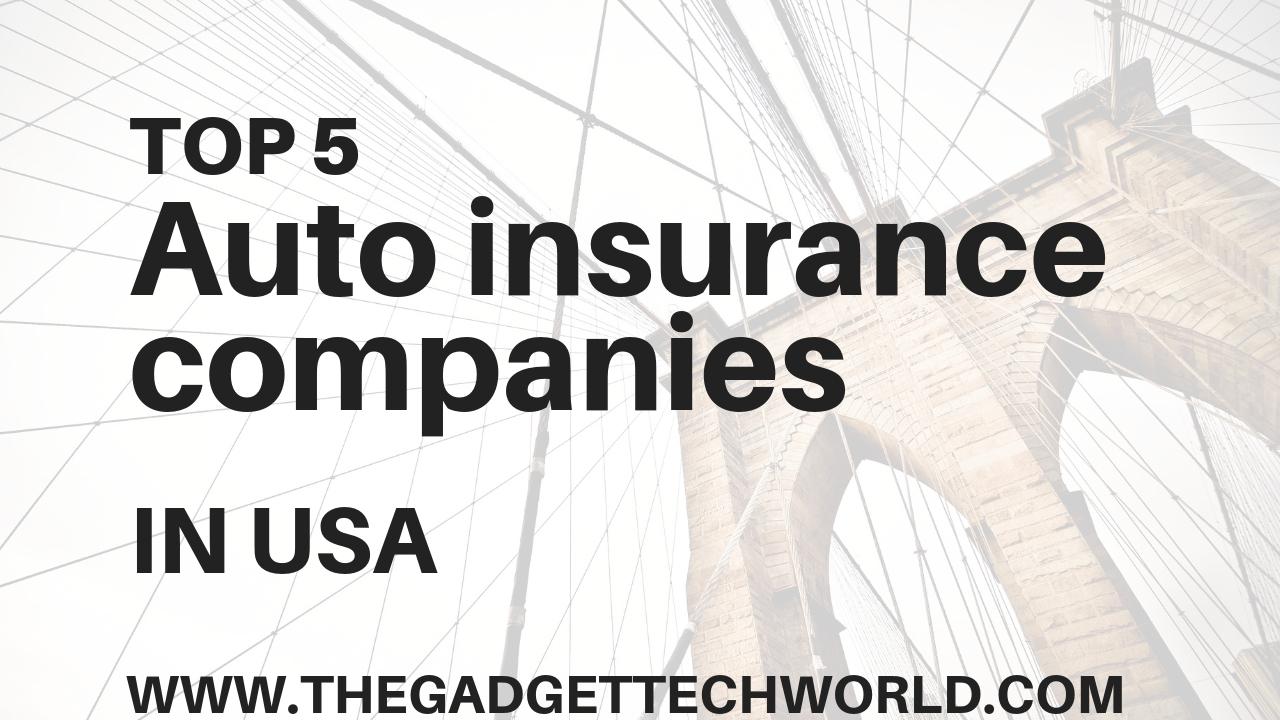 Usa Auto Insurance >> Top 5 Auto Insurance Companies In The Usa The Gadget Tech World