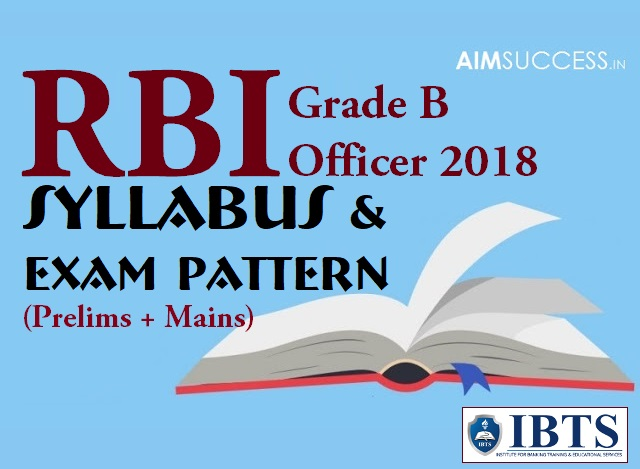 RBI Grade B Officer 2018 Syllabus & Exam Pattern (Prelims + Mains)