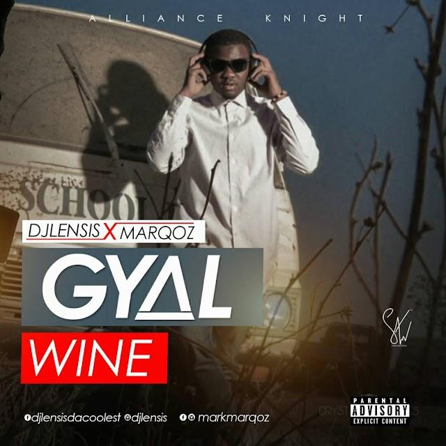 [Music] Dj Lensis ft MarQoz - Gyal wine || @djlensis