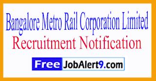 BMRC Bangalore Metro Rail Corporation Limited Recruitment Notification 2017 Last Date 31-07-2017