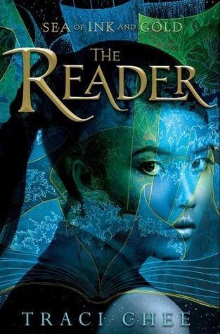 The Reader Traci Chee Sea Of ink And Gold Cover