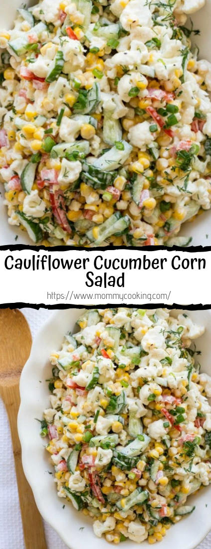 Cauliflower Cucumber Corn Salad #vegan #recipevegetarian