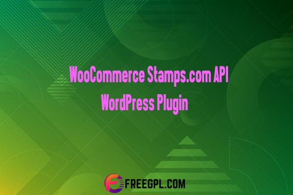 WooCommerce Stamps.com API WordPress Plugin Nulled Download Free