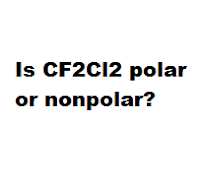 Is CF2Cl2 polar or nonpolar?