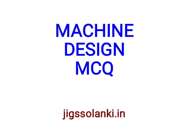 MACHINE DESIGN MCQ WITH ANSWER