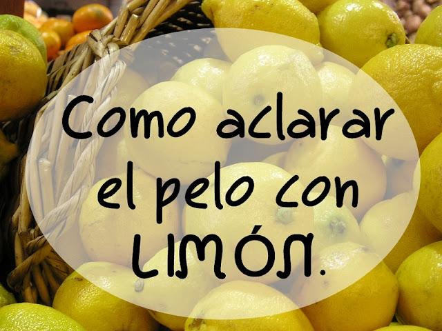 aclarar el pelo con limon
