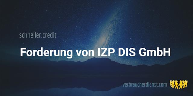 schneller.credit. Forderung von IZP DIS GmbH
