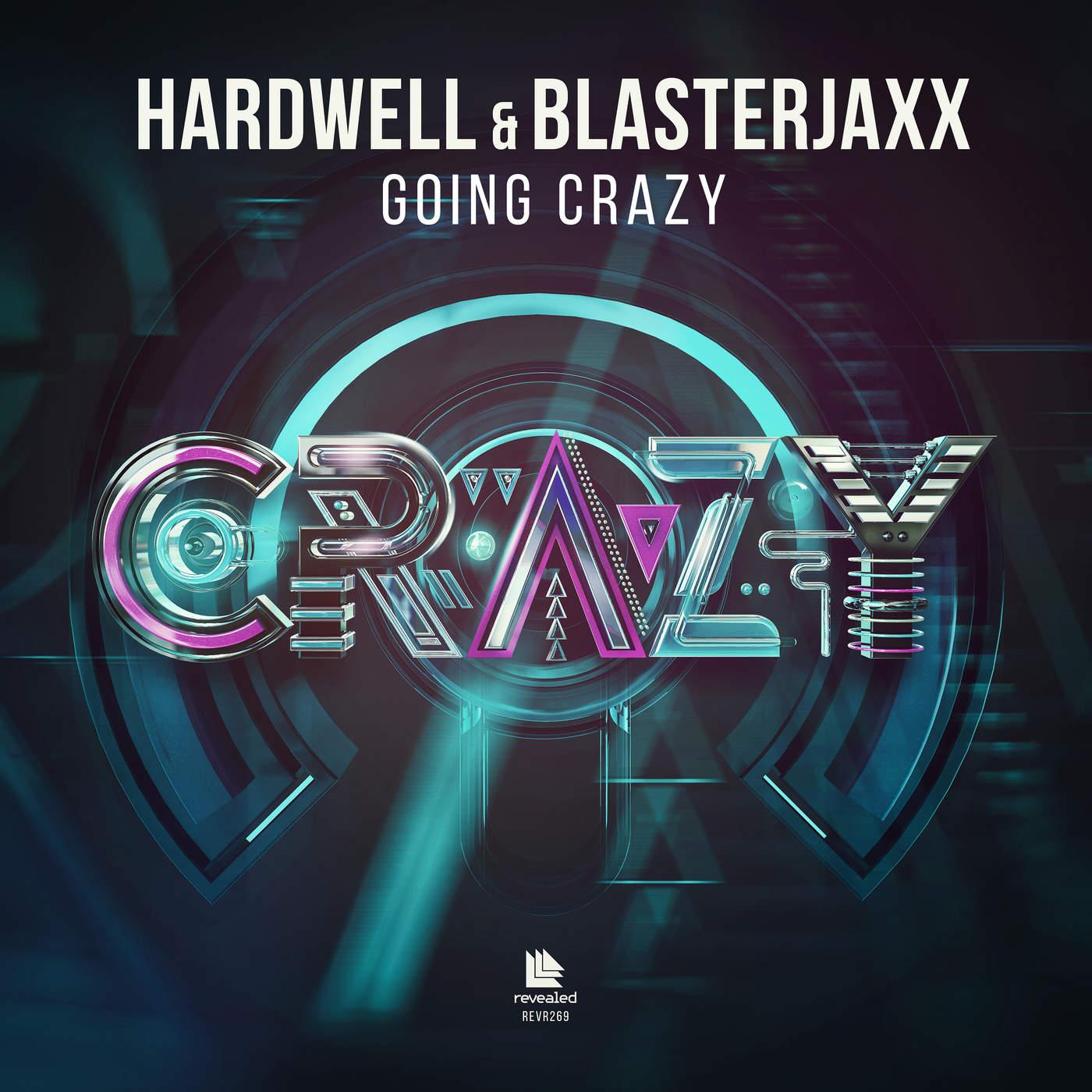 Hardwell & BlasterJaxx - Going Crazy - Single Cover