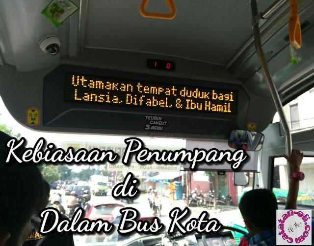 http://www.catatan-efi.com/2016/08/kebiasaan-penumpang-di-dalam-bus-kota.html