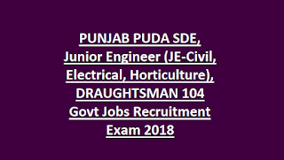 PUNJAB PUDA SDE, Junior Engineer (JE-Civil, Electrical, Horticulture), DRAUGHTSMAN 104 Govt Jobs Recruitment Exam Pattern and Syllabus 2018