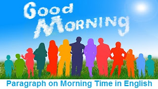Paragraph on Morning Time in English