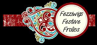 Fezziwigs Festive Frolics.