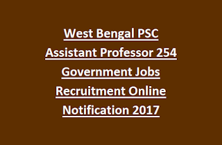 West Bengal PSC Assistant Professor 254 Government Jobs Recruitment Online Notification 2017