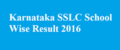 Karnataka SSLC School Wise Result 2016
