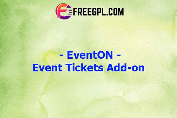 EventOn Event Tickets Add-on Nulled Download Free