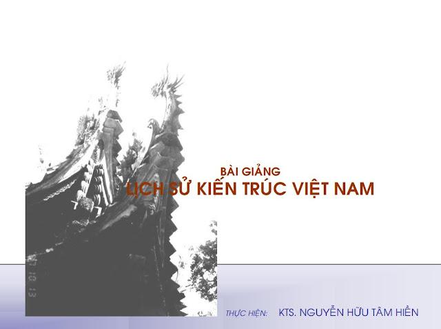 Bài giảng Lịch Sử Kiến Trúc Việt Nam