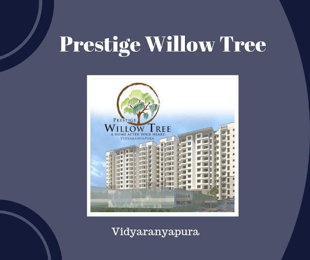 Prestige Willow Tree, Prestige Willow Tree Vidyaranyapura