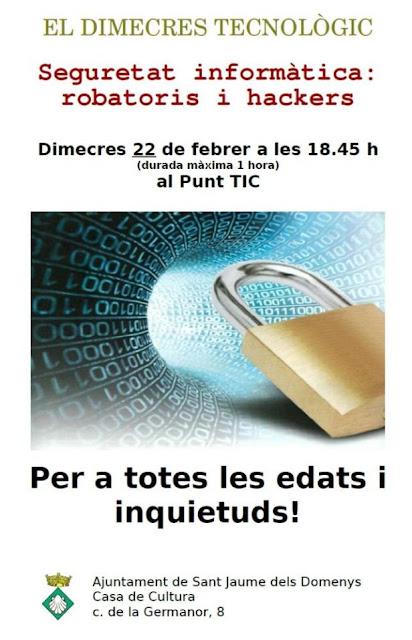 Xerrada Seguretat Informàtica Robatoris i Hackers, dimecres 22 de febrer de 2017