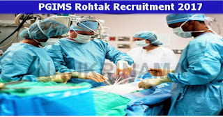PGIMS Rohtak Recruitment 2017