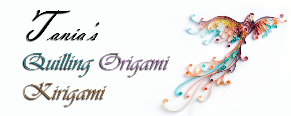 Tania's Quilling, Origami and Kirigami