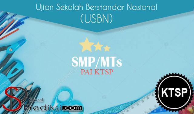 Latihan Soal USBN PAI SMP 2019 KTSP dan Jawabannya