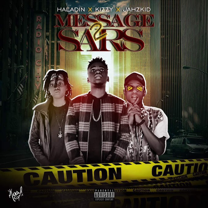 MESSAGE 2 SARS - HALLADIN FT KIZZY & JAHzKID