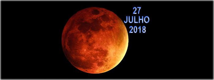 eclipse lunar de 27 julho 2018 - saiba tudo