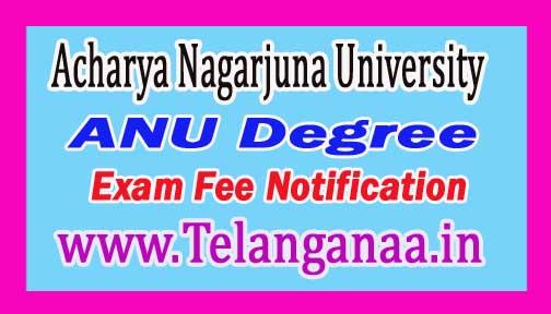 Acharya Nagarjuna University ANU Degree March Exam Fee Notification 2017