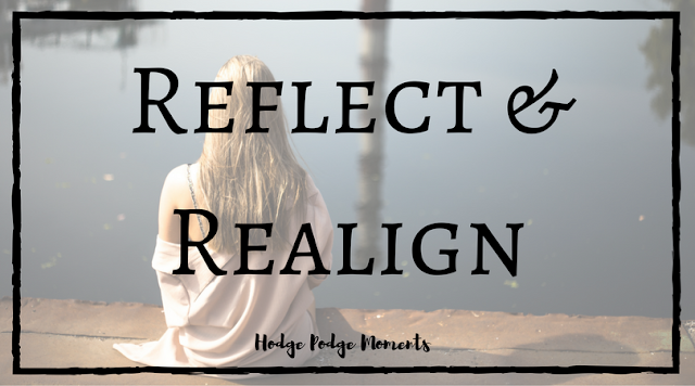 Why You Should Take Time to Reflect & Realign
