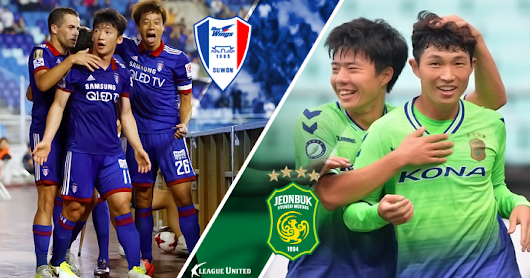 Writer's Chat: Suwon Bluewings vs Jeonbuk